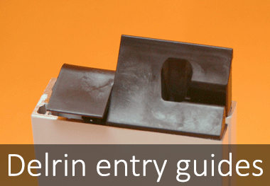 Delrin Entry Guides